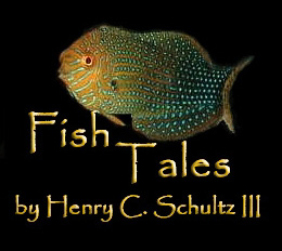Fish Tales by Henry C. Schultz III